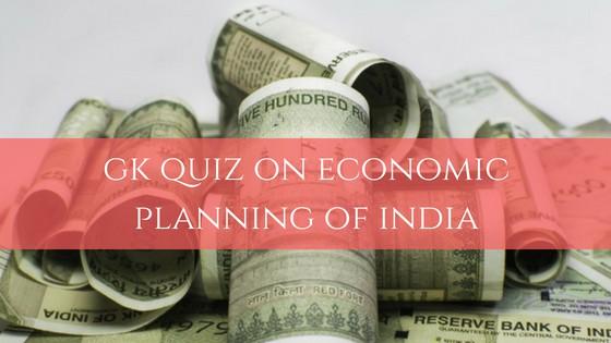 GK Quiz on Economic Planning of India