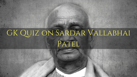GK Quiz on Sardar Vallabhai Patel