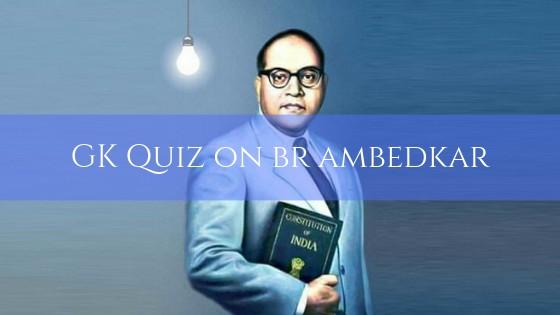 GK Quiz on Ambedkar