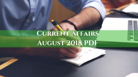 Current Affairs August 2018 PDF