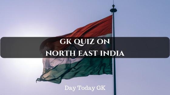 GK Quiz on Northeast India