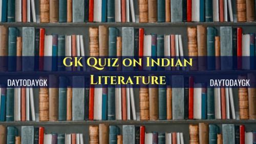 GK Quiz on Indian Literature