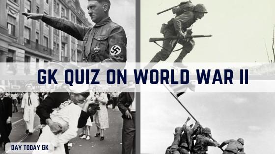 GK Quiz on World War II
