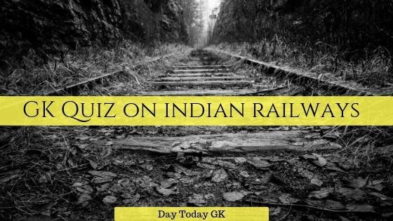 GK Quiz on Indian Railways
