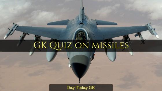 GK Quiz on Missiles