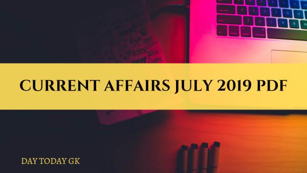 Current Affairs July 2019 PDF