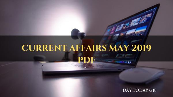 Current Affairs May 2019 PDF