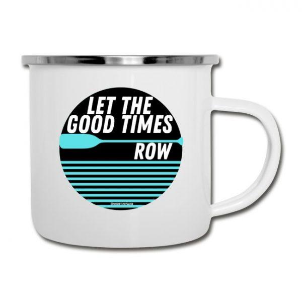 Let the good times row Camper Mug