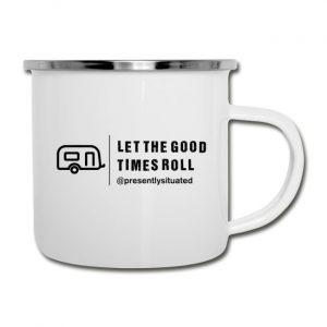 Let The Good Times Roll Trailer Camper Mug