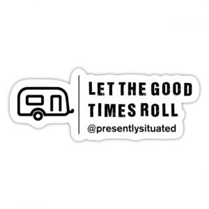 Let The Good Times Roll Trailer Sticker