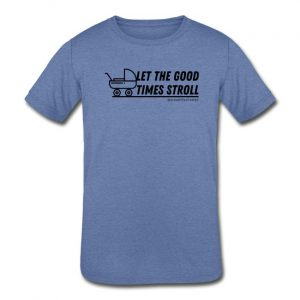 Let the good times stroll YOUTH Tri-Blend T-Shirt
