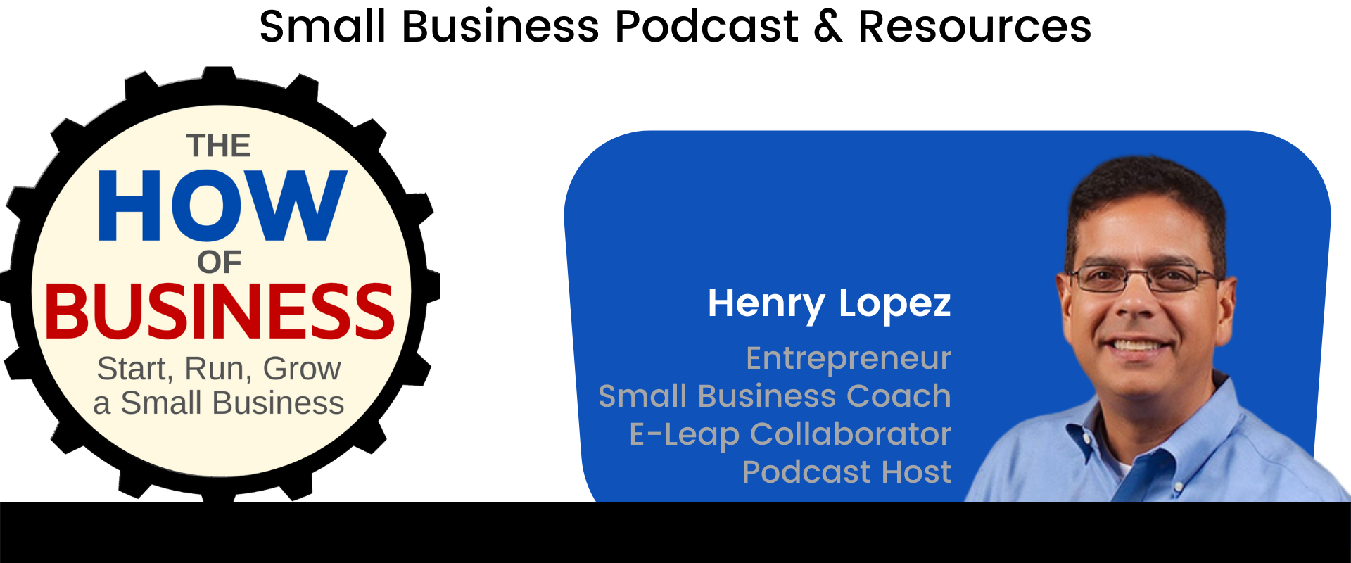 Henry Lopez - Small Business Podcast Host