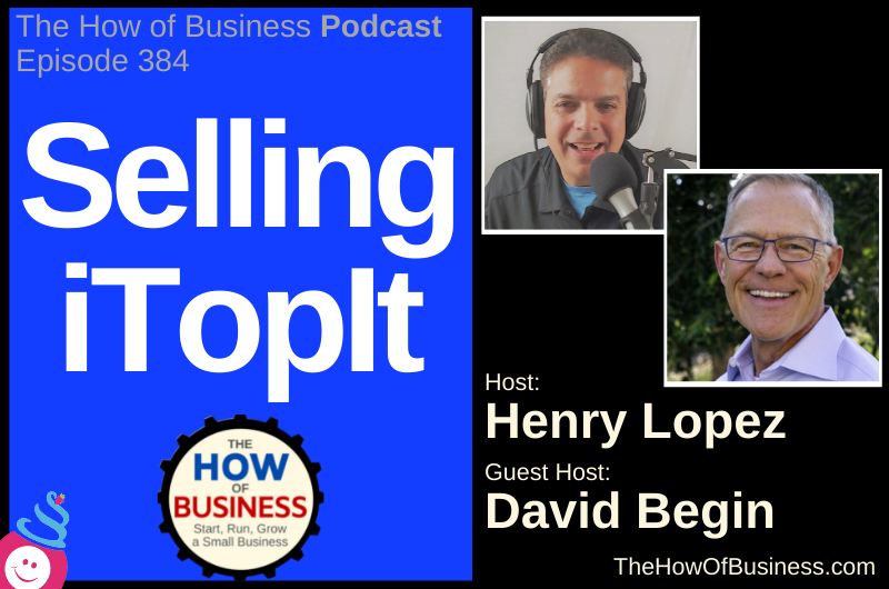 Selling iTopIt with Henry Lopez & David Begin