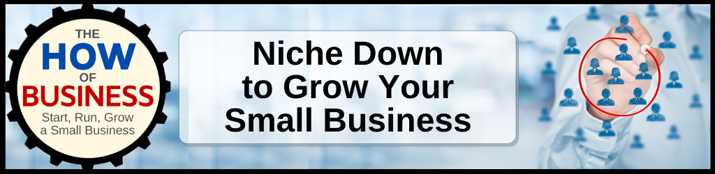 Niche Down to Grow Your Small Business
