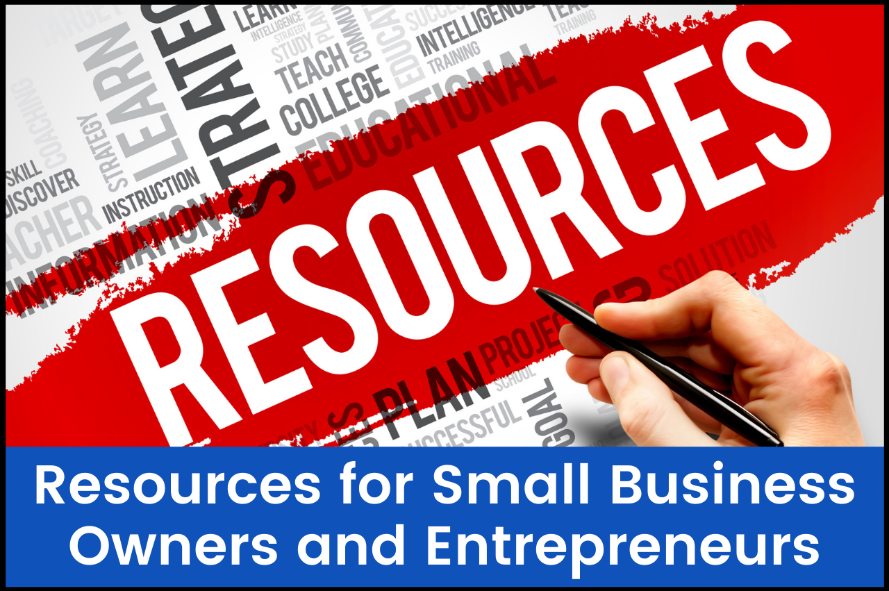 Resources for Small Business Owners and Entrepreneurs
