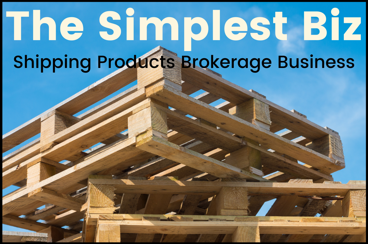 The Simplest Biz - Shipping Products Brokerage Business