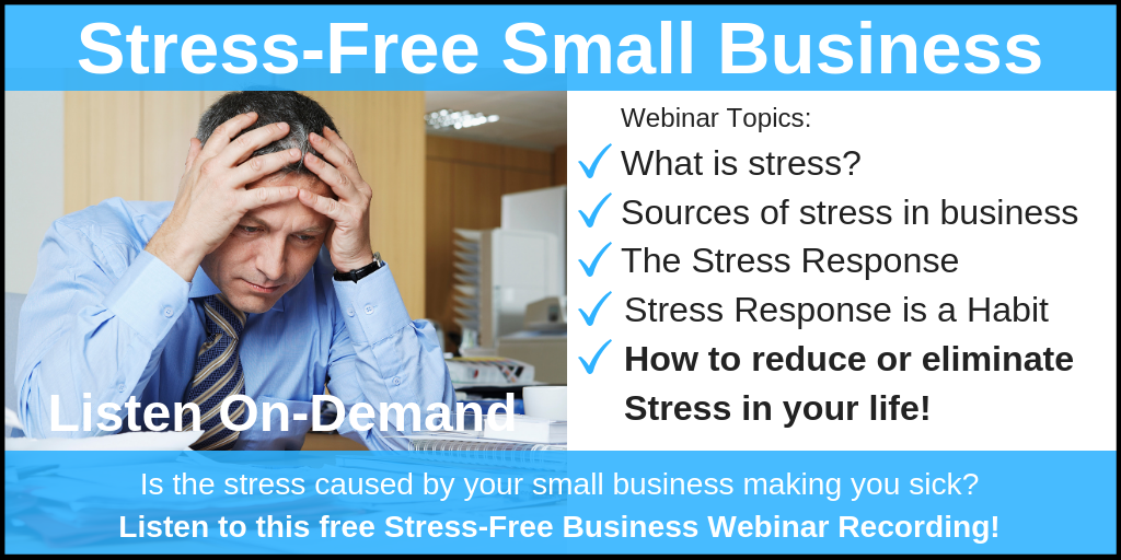 Stress-Free Small Business Webinar Recording