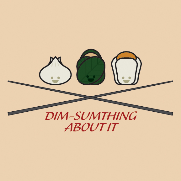 Dim Sumthing About It