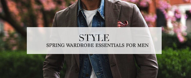 spring wardrobe essentials for men