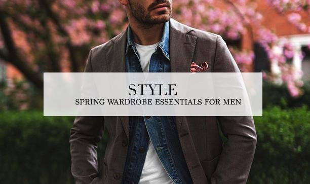 spring wardrobe essentials for men