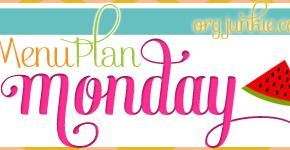 Menu Plan Monday ~ August 25