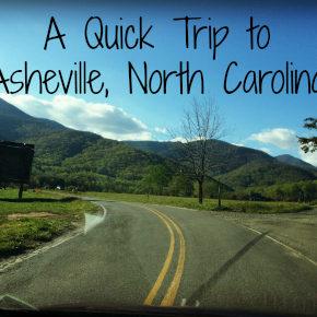 A Quick Trip to Asheville, North Carolina