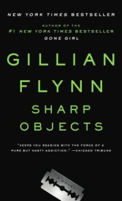 Book Review: Sharp Objects by Gillian Flynn