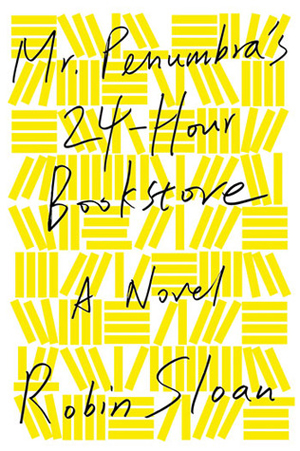 Book Review: Mr. Penumbra's 24-Hour Bookstore