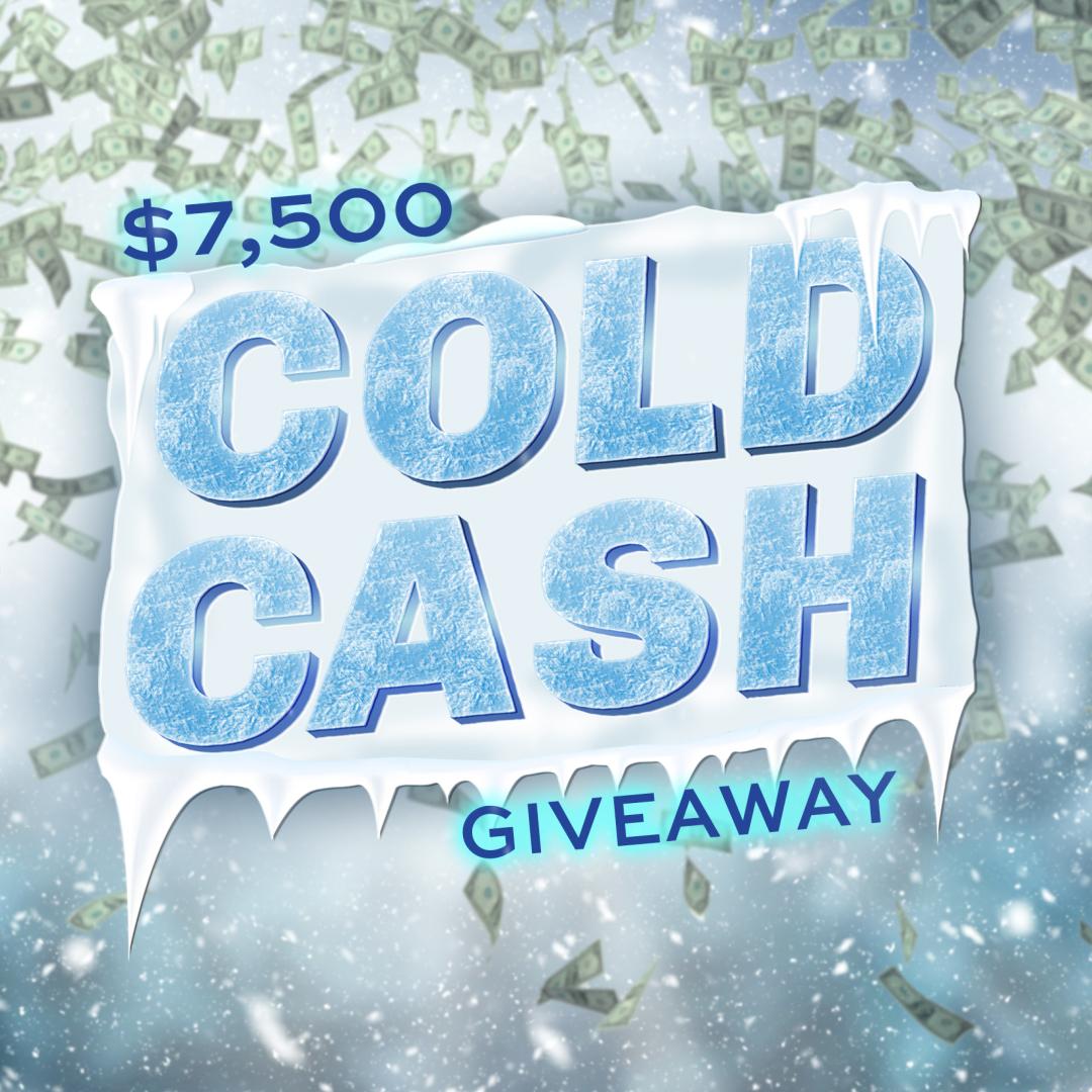 $7,500 Cold Cash Giveaway Promotion