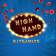 High Hand Giveaways Promotion
