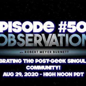 Episode #500! Celebrating the Post-Geek Singularity