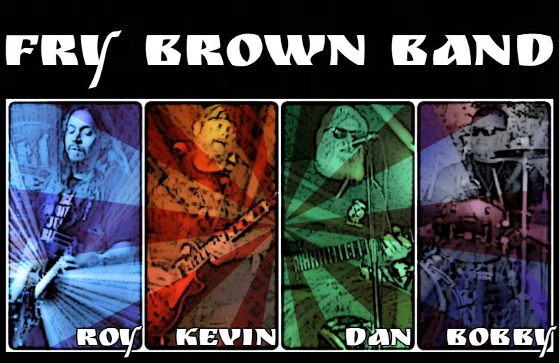Music: Fry Brown Band  7:30 – 11:30
