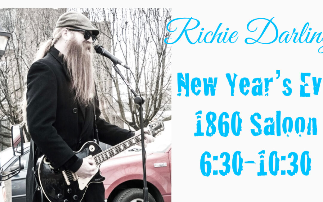 Music: Richie Darling  6:30-10:30 pm, no cover