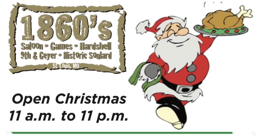 Christmas at 1860s! Friday 12/25, 11 am – 11 pm