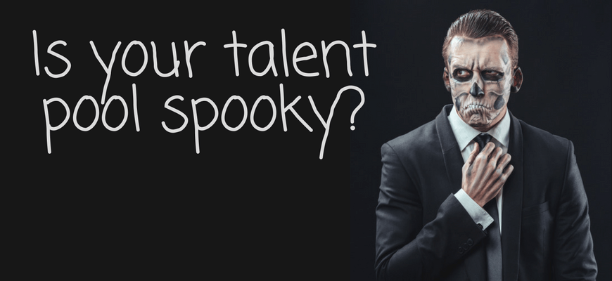 Is You're Talent Pool Spooky?