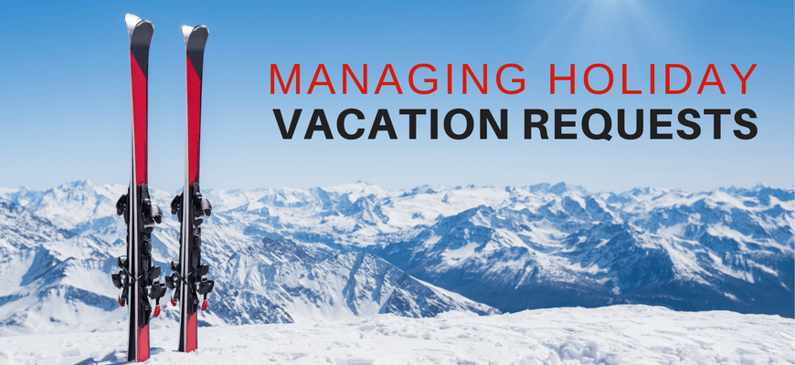 Managing Holiday Vacation Requests