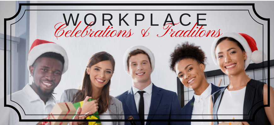 Workplace Celebrations and Traditions