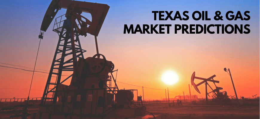 2018 Texas Oil and Gas Market Predictions