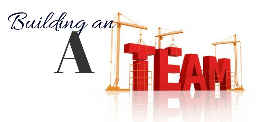 "Building an ""A"" Team"