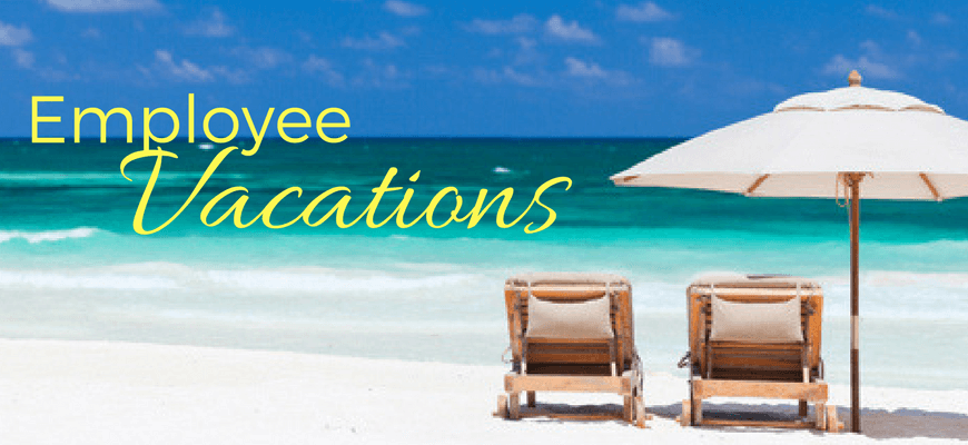 Employee Vacations are on the Horizion