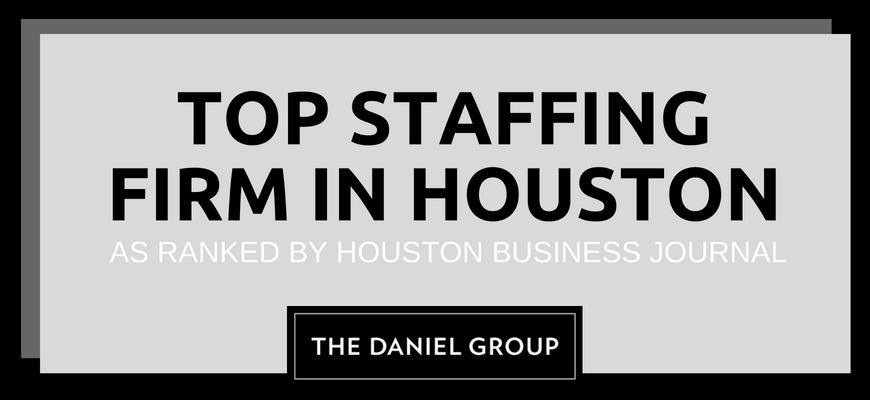 The Daniel Group: Ranked as Top Staffing Firm In Houston