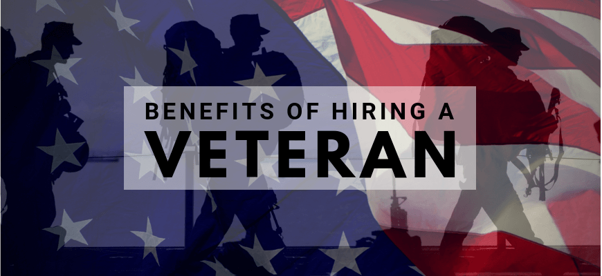 Benefits of Hiring Veterans
