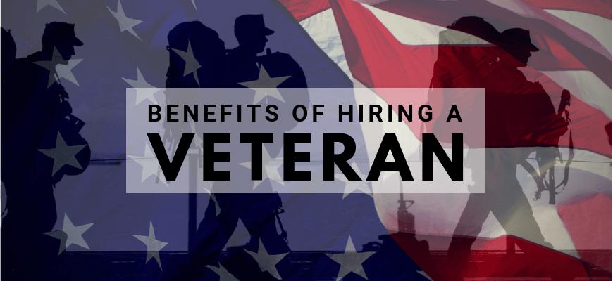 Benefits of Hiring Veterans