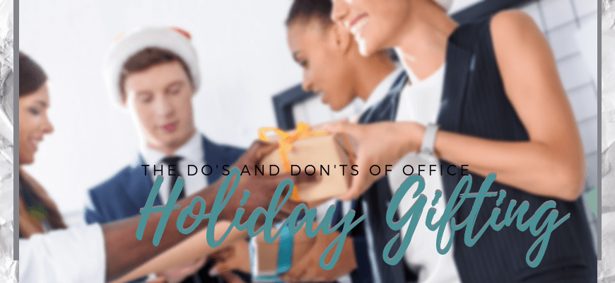 The Do's and Don'ts of Office Holiday Gifting
