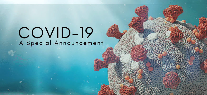 COVID-19 | A Special Announcement
