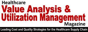 Healthcare Value Analysis and Utilization Management Magazine