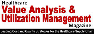 Healthcare Value Analysis and Utilization Management Magazine