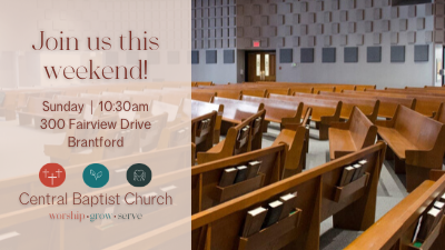 Join us this weekend at Central Baptist Church Brantford!