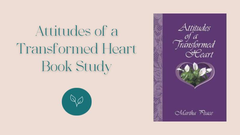 Attitudes of a Transformed Heart Book Study at Central Baptist Church Brantford