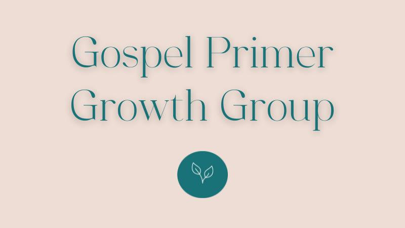 Gospel Primer Growth Group at Central Baptist Church Brantford